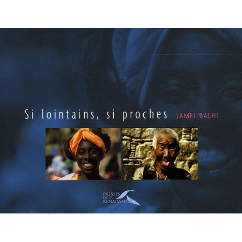 Si lointains, si proches (Jamel Balhi)